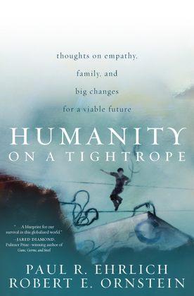 Humanity on a Tightrope: Thoughts on Empathy, Family, and Big Changes for a Viable Future