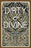 Dirty & Divine