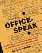 Officespeak: The Win-Win Guide to Touching Base, Getting the Ball Rolling, and Thinking Inside the Box