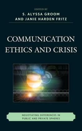 Communication Ethics and Crisis: Negotiating Differences in Public and Private Spheres