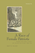 A Race of Female Patriots: Women and Public Spirit on the British Stage, 1688-1745