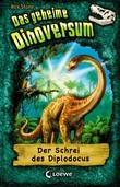 Das geheime Dinoversum 9 – Der Schrei des Diplodocus