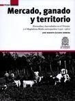 Mercado, ganado y territorio: