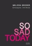 So Sad Today. Ensayos íntimos