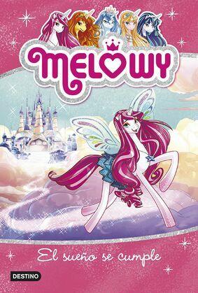 Melowy. El sueño se cumple
