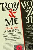Roy & Me: This Is Not a Memoir