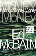 Money, Money, Money: A Novel of the 87th Precinct