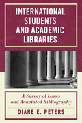 International Students and Academic Libraries: A Survey of Issues and Annotated Bibliography