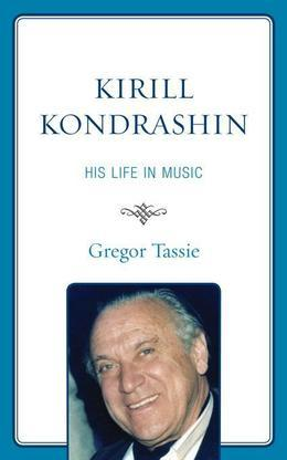Kirill Kondrashin: His Life in Music