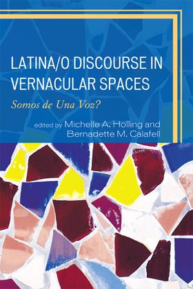 Latina/o Discourse in Vernacular Spaces: Somos de Una Voz?