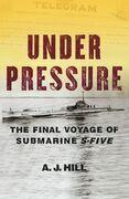 Under Pressure: The Final Voyage of Submarine S-Five