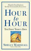 Hour to Hour: The First Thirty Days