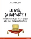 Le web, a rapporte !