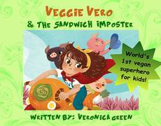 Veggie Vero & the Sandwich Imposter