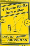 A Horse Walks into a Bar: A novel