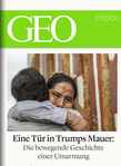 Eine Tür in Trumps Mauer (GEO eBook Single)