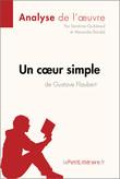Un cœur simple de Gustave Flaubert (Analyse de l'oeuvre)
