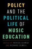 Policy and the Political Life of Music Education