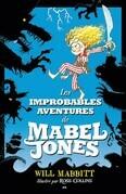 Les improbables aventures de Mabel Jones, tome 1