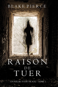 Raison de Tuer (Un Polar Avery Black – Tome 1)