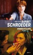 Barbet Schroeder, ombres et clarté