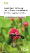 Insectes et acariens des cultures maraîchères en milieu tropical humide