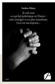 Je suis tout ce qui fait polémique en France : noir, immigré et en plus musulman. Ceci est ma réponse...