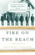 Fire on the Beach: Recovering the Lost Story of Richard Etheridge and the Pea Island Lifesavers