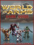 World at Arms Game Guide Unofficial