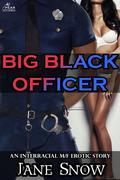Big Black Officer (Interracial Black M/White F Erotica)