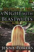 The Realms of War 2: A Night With Beastwulfs (Werewolf Gangbang Sex)