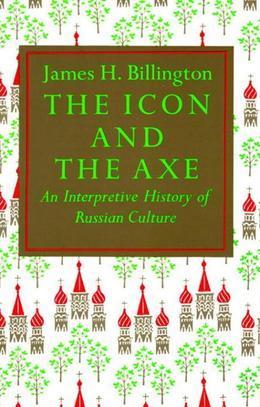 Icon and Axe: An Interpretative History of Russian Culture