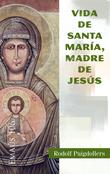 Vida de santa Maria, madre de Jesús