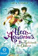Alea Aquarius. Das Geheimnis der Ozeane