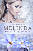 Melinda: Dein Weg zu mir
