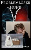 Problemlöser Hund - Therapeut auf vier Pfoten