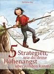 5 Strategien, wie du deine Höhenangst überwinden kannst