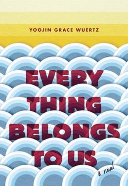 Everything Belongs to Us: A Novel