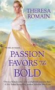 Passion Favors the Bold