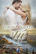 Verona, Julieta y tú