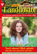 Der neue Landdoktor 37 - Arztroman