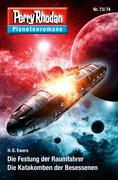 Planetenroman 73 + 74: Die Festung der Raumfahrer / Die Katakomben der Besessenen