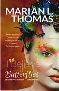 I Believe In Butterflies