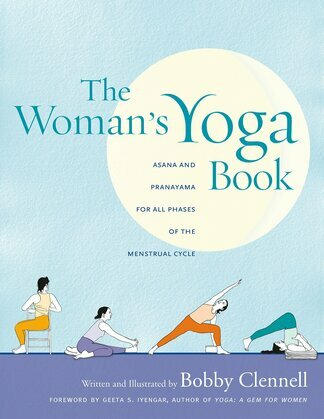 The Woman's Yoga Book: Asana and Pranayama for All Phases of the Menstrual Cycle