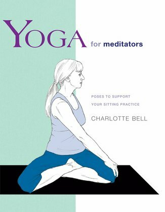 Yoga for Meditators: Poses to Support Your Sitting Practice