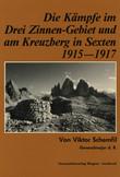 Die Kämpfe im Drei-Zinnen-Gebiet und am Kreuzberg in Sexten 1915-1917