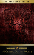 50 Classic Gothic Works You Should Read (Golden Deer Classics)