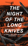 THE NIGHT OF THE LONG KNIVES (A Thrilling Post-Nuclear Dystopia)