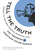 Tell the Truth: Honesty Is Your Most Powerful Marketing Tool