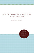 Black Workers and the New Unions